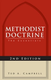 Methodist Doctrine - The Essentials, 2nd Edition ebook by Ted A. Campbell