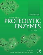 Handbook of Proteolytic Enzymes ebook by Alan J. Barrett,Neil D. Rawlings,J. Fred Woessner