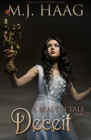Deceit: A Beauty and the Beast Novel ebook by MJ Haag