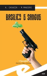 Basilico e sangue ebook by Andrea Casazza,Max Mauceri