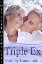 Triple Ex ebook by Dorothy Kane Liddle
