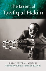 The Essential Tawfiq al-Hakim ebook by Denys Johnson-Davies