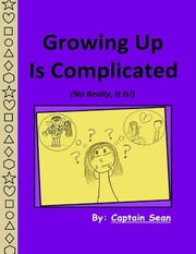 Growing Up Is Complicated ebook by Captain Sean