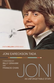 Joni - An Unforgettable Story ebook by Joni Eareckson Tada,Billy Graham