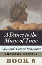 Casanova's Chinese Restaurant ebook by Anthony Powell