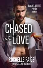 Chased into Love ebook by Rochelle Paige