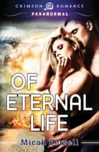 Of Eternal Life eBook by Micah Persell