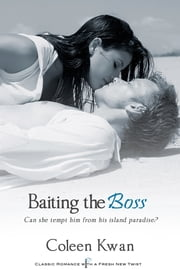 Baiting the Boss ebook by Coleen Kwan