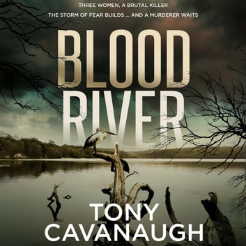 Blood River audiobook by Tony Cavanaugh