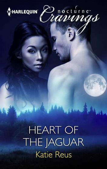Heart of the Jaguar (Mills & Boon Nocturne Cravings) ebook by Katie Reus