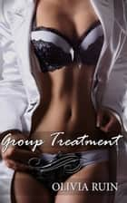 Group Treatment ebook by Olivia Ruin