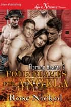 Four Flames for Angela ebook by Rose Nickol