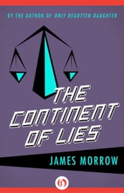 The Continent of Lies ebook by James Morrow