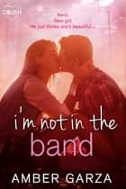 I'm Not in the Band ebook by