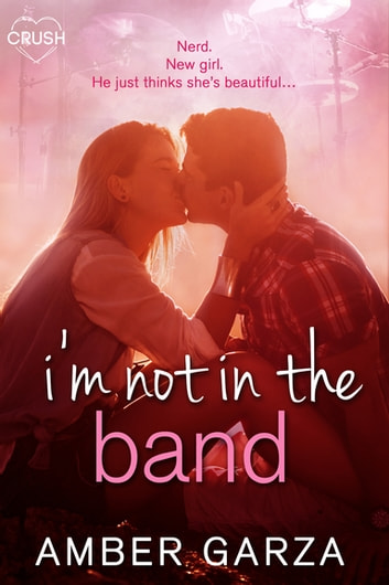 I'm Not in the Band ebook by Amber Garza