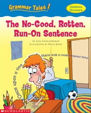 Grammar Tales: The No-Good, Rotten, Run-on Sentence ebook by Charlesworth, Liza