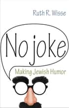 No Joke ebook by Ruth R. Wisse