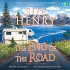 The End of the Road - A Maxie and Stretch Mystery audiobook by Sue Henry