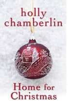 Home for Christmas ebook by Holly Chamberlin
