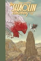 Shaolin Cowboy: Start Trek ebook by Geof Darrow