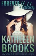 Forever Hidden eBook par Kathleen Brooks