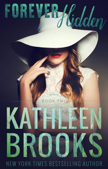 Forever Hidden - Forever Bluegrass #2 ebook by Kathleen Brooks