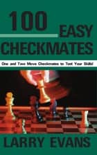 100 Easy Checkmates ebook by Larry Evans
