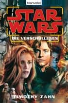 Star Wars. Die Verschollenen - Roman ebook by Timothy Zahn, Regina Winter