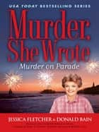 Murder, She Wrote: Murder on Parade ebook by Jessica Fletcher, Donald Bain