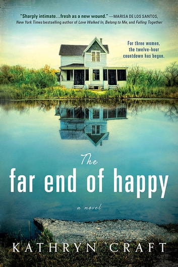 The Far End of Happy ebook by Kathryn Craft