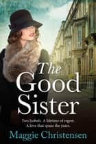 The Good Sister ebook by Maggie Christensen