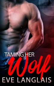 Taming Her Wolf ebook by Eve Langlais