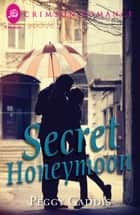 Secret Honeymoon ebook by Peggy Gaddis