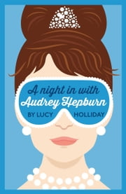 A Night In With Audrey Hepburn (A Night In With, Book 1) ebook by Lucy Holliday