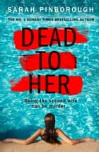 Dead to Her ebook by Sarah Pinborough