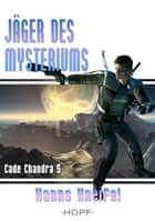 Cade Chandra 5: Jäger des Mysteriums eBook by Hanns Kneifel