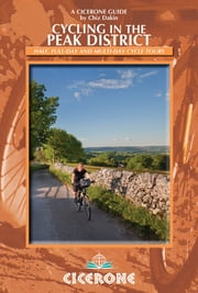 Cycling in the Peak District - 21 routes in and around the National Park ebook by Chiz Dakin