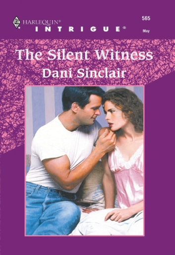 The Silent Witness (Mills & Boon Intrigue) ebook by Dani Sinclair