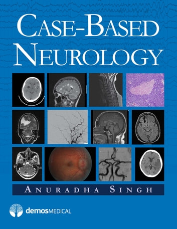 Case-Based Neurology ebook by Anuradha Singh, MD