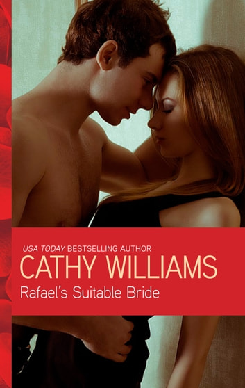 Rafael's Suitable Bride - An Emotional and Sensual Romance ebook by Cathy Williams