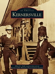 Kernersville ebook by Alice E. Sink,Kernersville Historic Preservation Society