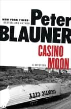 Casino Moon - A Mystery E-bok by Peter Blauner