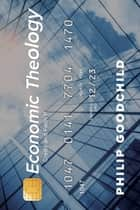 Economic Theology - Credit and Faith II ebook by Philip Goodchild
