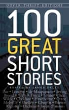 100 Great Short Stories ebook by James Daley