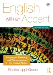 English with an Accent: Language, Ideology and Discrimination in the United States ebook by Lippi-Green, Rosina