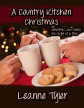 A Country Kitchen Christmas ebook by Leanne Tyler