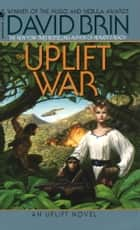 ebook The Uplift War de David Brin