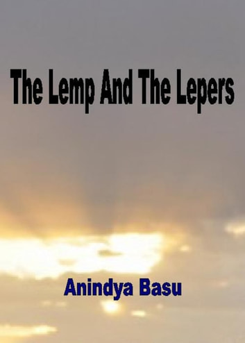 The Lemp And The Lepers ebook by Anindya Basu