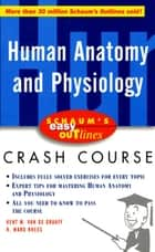 Schaum's Easy Outline of Human Anatomy and Physiology ebook by R. Ward Rhees,Kent Van De Graaff