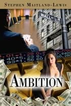 Ambition ebook by Stephen Maitland-Lewis